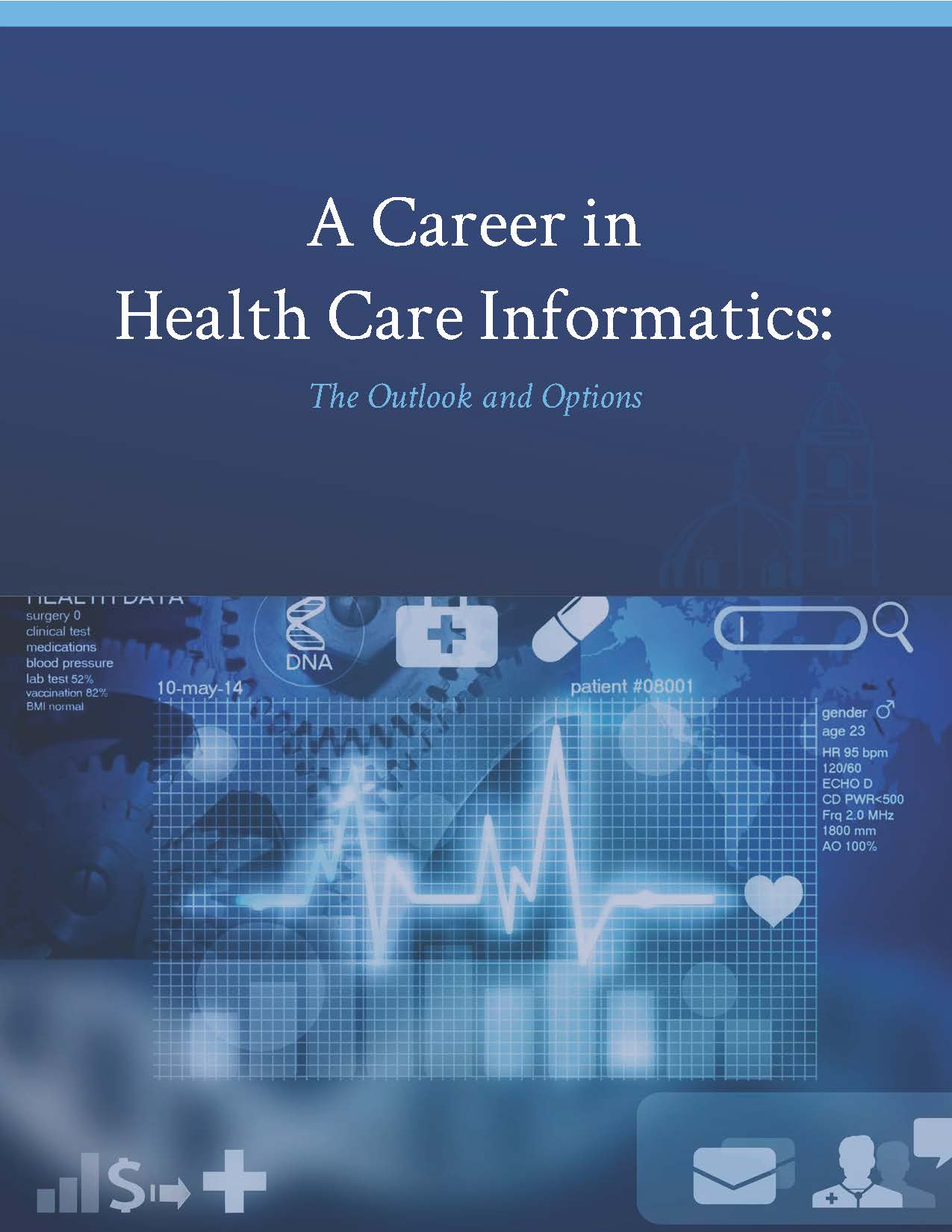 A Career in Health Informatics: The Outl...