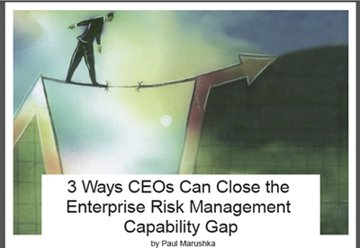 3 WAYS CEOS CAN CLOSE THE ENTERPRISE RISK MANAGEMENT CAPABILITY GAP