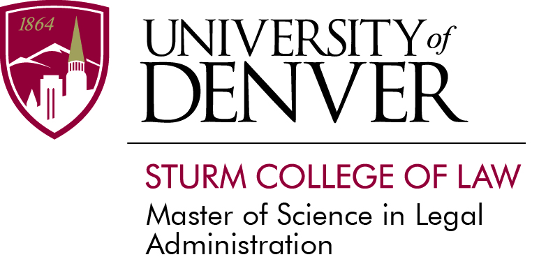 University of Denver Sturm College of Law- Master of Science in Legal Administration