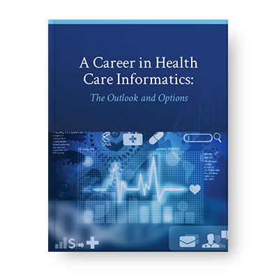 A Career in Health Informatics: The Outlook and Options
